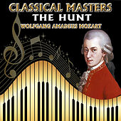 Wolfgang Amadeus Mozart: Classical Masters. The Hunt by Orquesta Lírica Bellaterra