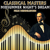 Felix Mendelssohn: Classical Masters. Midsummer Night's Dream by Orquesta Lírica Bellaterra