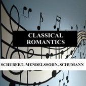 Classical Romantics - Schubert, Mendelssohn, Schumann by Orquesta Lírica de Barcelona