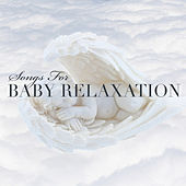 Songs For Baby Relaxation by Various Artists