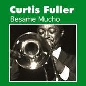 Besame Mucho by Curtis Fuller