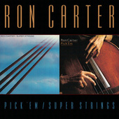 Pick 'Em/Super Strings by Ron Carter