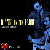 Django On The Radio - Transcribed Broadcasts (CD A - 1945-1946) by Django Reinhardt