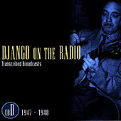 Django On The Radio - Transcribed Broadcasts (CD D - 1947-1948) by Django Reinhardt