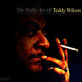 The Noble Art Of Teddy Wilson by Teddy Wilson