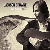 Solo Acoustic Volume 2 by Jackson Browne
