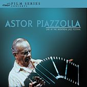 Live at the Montreal Jazz Festival by Astor Piazzolla