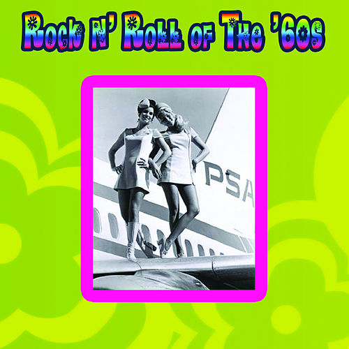 Rock N' Roll Of The '60s by Various Artists