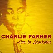 Live In Stockolm by Charlie Parker