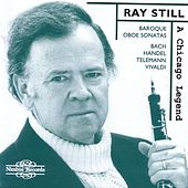 Ray Still: A Chicago Legend - Baroque Oboe Sonatas by Various Artists