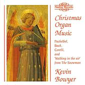 Christmas Organ Music - Kevin Bowyer at the Organ of Chichester Cathedral by Various Artists