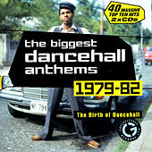The Biggest Dancehall Anthems: 1979-1982 by Various Artists