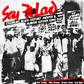 Say It Loud: Celebrate Black History Month + Martin Luther King Jr Day by Various Artists