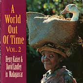 A World Out of Time: Henry Kaiser & David Lindley in Madagascar, Vol. 2 by Various Artists