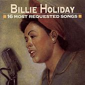 16 Most Requested Songs by Billie Holiday