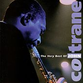 The Very Best Of John Coltrane by John Coltrane