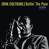 Settin' The Pace [RVG Edition] by John Coltrane