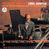 You Better Know It!!! by Lionel Hampton