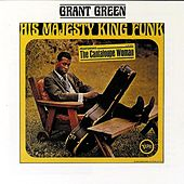 His Majesty King Funk/Up With Donald Byrd by Grant Green
