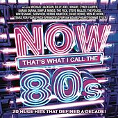 NOW That's What I Call The '80s by Various Artists