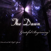 The Dawn - Grateful Beginning by David & The High Spirit