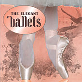 The Elegant Ballets by Various Artists