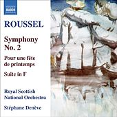 ROUSSEL: Symphony No. 2 / Pour une fete de printemps / Suite in F major (Deneve) by Stephane Deneve