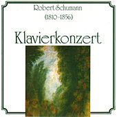 Robert Schumann - Klavierkonzert by Various Artists