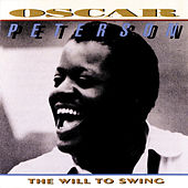 The Will To Swing: At His Very Best by Oscar Peterson
