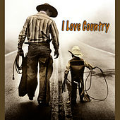 I Love Country by Various Artists