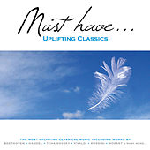 Must Have Uplifting Classics by Various Artists