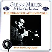The Broadcast Archives Vol. 1 by Glenn Miller
