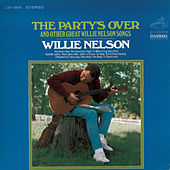 The Party's Over by Willie Nelson