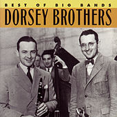 Best Of The Big Bands by The Dorsey Brothers