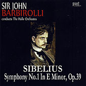 Sibelius: Symphony No. 1 in E Minor, Op.39 by Sir John Barbirolli The Halle Orchestra
