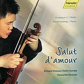 Richard Strauss: Violin Sonata - Salut D'amour by Chuanyun Li