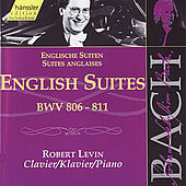 The Complete Bach Edition Vol. 113: English Suites BWV 806-811 by Robert Levin