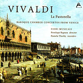 Vivaldi: La Pastorella, Concertos in G Minor, etc. by Fiori Musicali