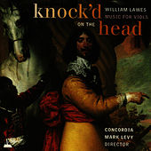 William Lawes: Knock'd on the Head - Music for Viols by Concordia