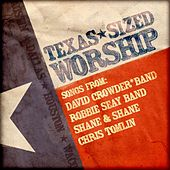 Texas Sized Worship by Various Artists