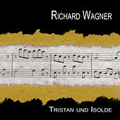 Wagner: Tristan und Isolde - Highlight  (Hoehepunkte) by Symphonie-Orchester Innsbruck