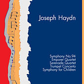 Haydn: Symphony No.94 in G major: Surprise, Emporer Quartet, Serenade Quartet, Trumpet Concerto, Symphony For Children by Various Artists