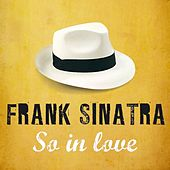 So In Love by Frank Sinatra