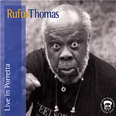 Rufus Thomas Live In Porretta by Rufus Thomas