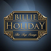 Billie Holiday - The Top Songs by Billie Holiday