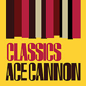 Classics by Ace Cannon
