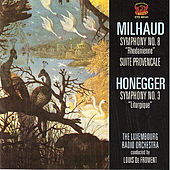 Honegger: Symphony No. 3 & Milhaud: Suite Provencale, Symphony No. 8 by Luxembourg Radio Orchestra