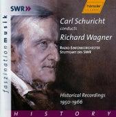 Carl Schuricht conducts Richard Wagner - Historical Recordings 1950-1966 by Radio-Sinfonieorchester Stuttgart des SWR