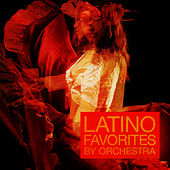 Latino Favorites by Orchestra by Various Artists