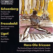 SCHOENBERG / FRESCOALDI / LIGETI: Organ Music by Various Artists